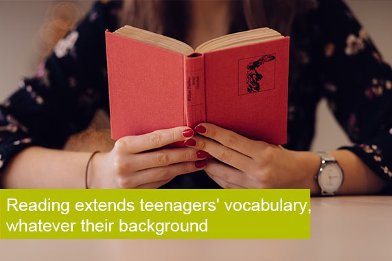 Reading extends teenagers' vocabulary, whatever their background