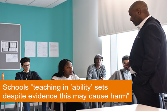 "Schools ""teaching in 'ability' sets despite evidence this may cause harm"""